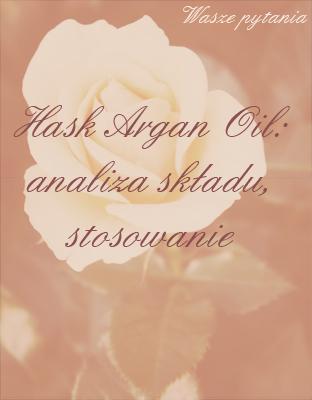 Olejek arganowy hask blog wlosy